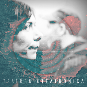 TeaTroniK - Teatronica (cover design by Manus Sweeney)